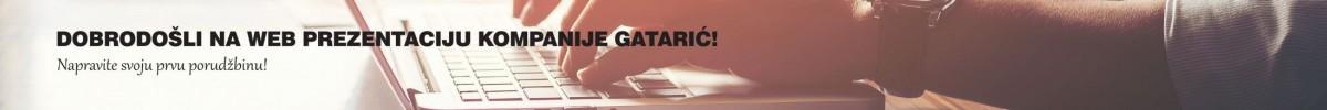 DOBRODOŠLI NA WEB PREZENTACIJU KOMPANIJE GATARIĆ